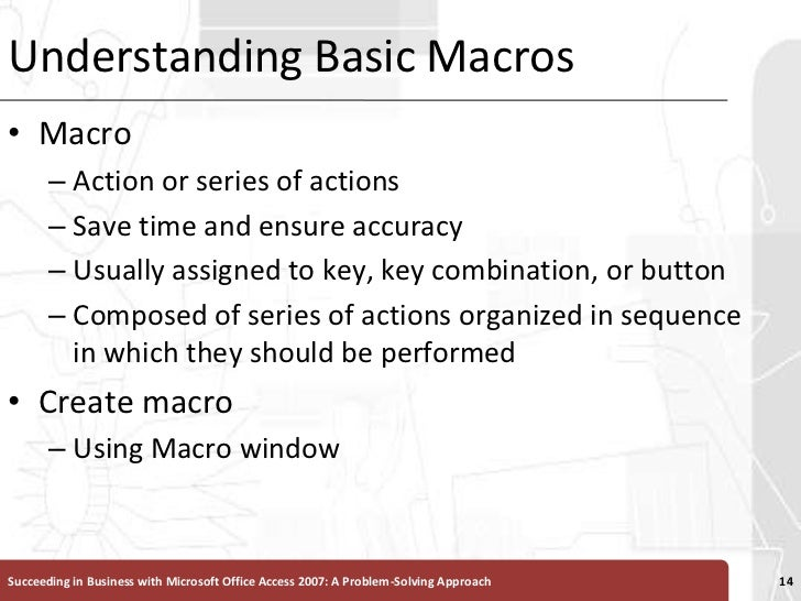 Understanding Basic Macros<br />Macro <br />Action or series of actions <br />Save time and ensure accuracy<br />Usually a...