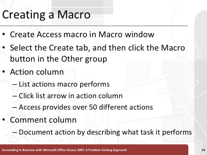 Creating a Macro<br />Create Access macro in Macro window<br />Select the Create tab, and then click the Macro button in t...