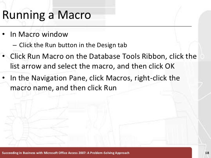 Running a Macro<br />In Macro window <br />Click the Run button in the Design tab<br />Click Run Macro on the Database Too...