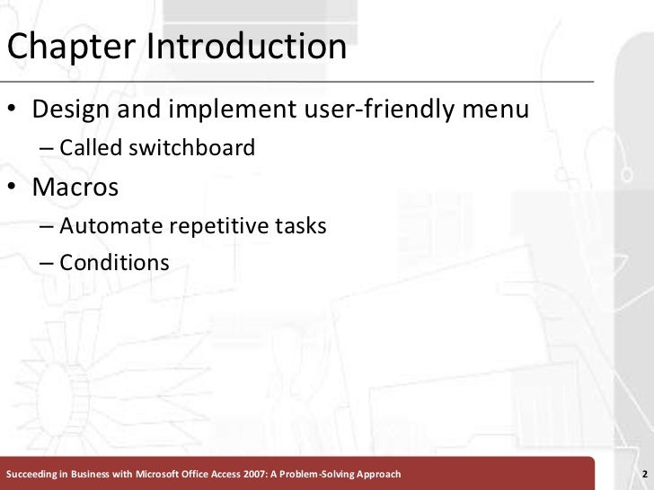 Chapter Introduction<br />Design and implement user-friendly menu<br />Called switchboard<br />Macros<br />Automate repeti...