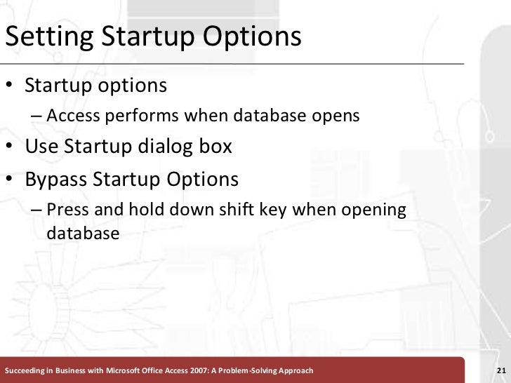 Setting Startup Options<br />Startup options<br />Access performs when database opens<br />Use Startup dialog box<br />Byp...