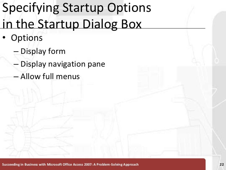 Specifying Startup Options in the Startup Dialog Box<br />Options<br />Display form<br />Display navigation pane<br />Allo...