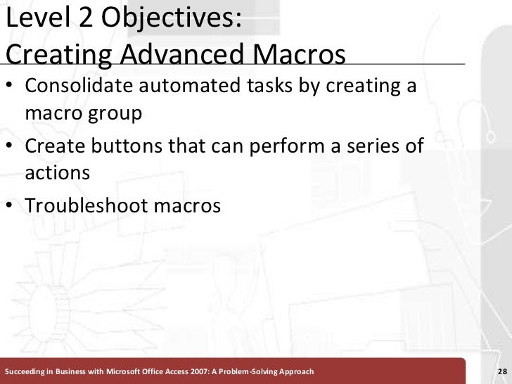 Level 2 Objectives:Creating Advanced Macros<br />Consolidate automated tasks by creating a macro group<br />Create buttons...