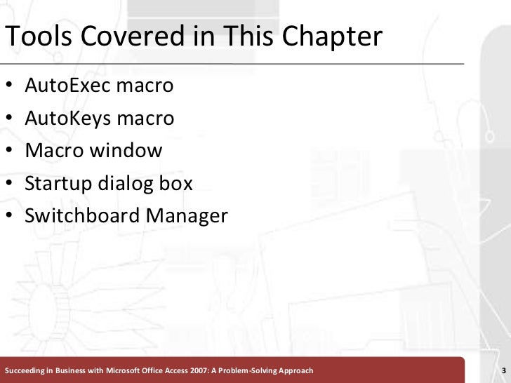 Tools Covered in This Chapter<br />AutoExec macro<br />AutoKeys macro<br />Macro window<br />Startup dialog box<br />Switc...