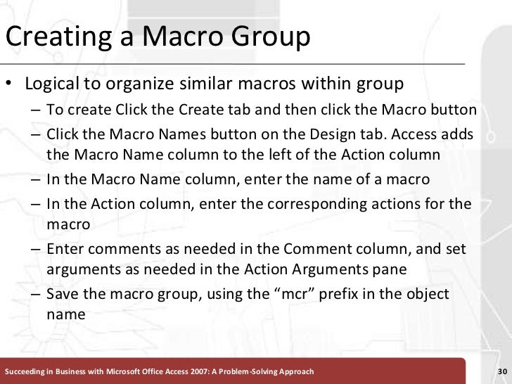 Creating a Macro Group<br />Logical to organize similar macros within group<br />To create Click the Create tab and then c...