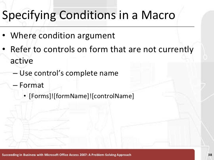 Specifying Conditions in a Macro<br />Where condition argument<br />Refer to controls on form that are not currently activ...