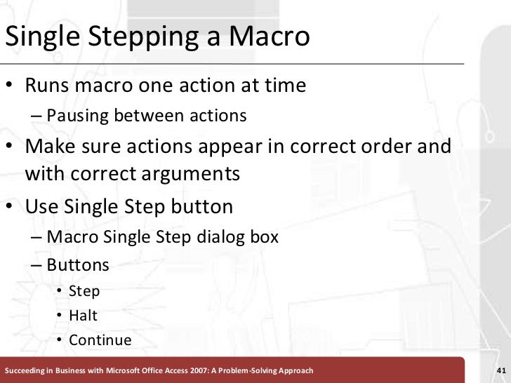 Single Stepping a Macro<br />Runs macro one action at time <br />Pausing between actions<br />Make sure actions appear in ...