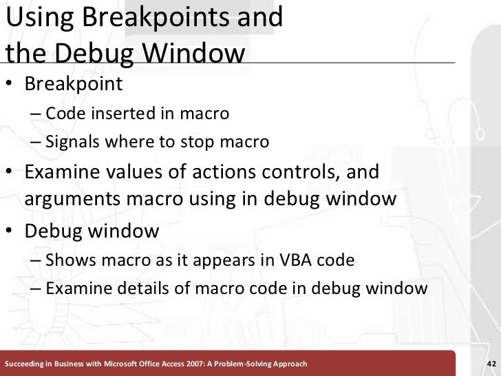 Using Breakpoints and the Debug Window<br />Breakpoint<br />Code inserted in macro<br />Signals where to stop macro<br />E...