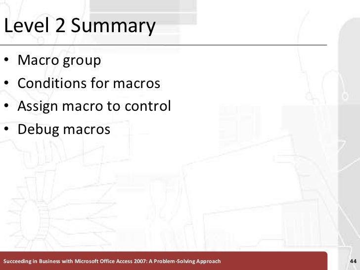 Level 2 Summary<br />Macro group<br />Conditions for macros<br />Assign macro to control<br />Debug macros<br />Succeeding...