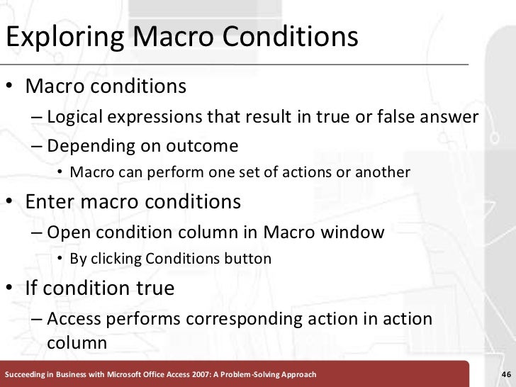 Exploring Macro Conditions<br />Macro conditions <br />Logical expressions that result in true or false answer<br />Depend...