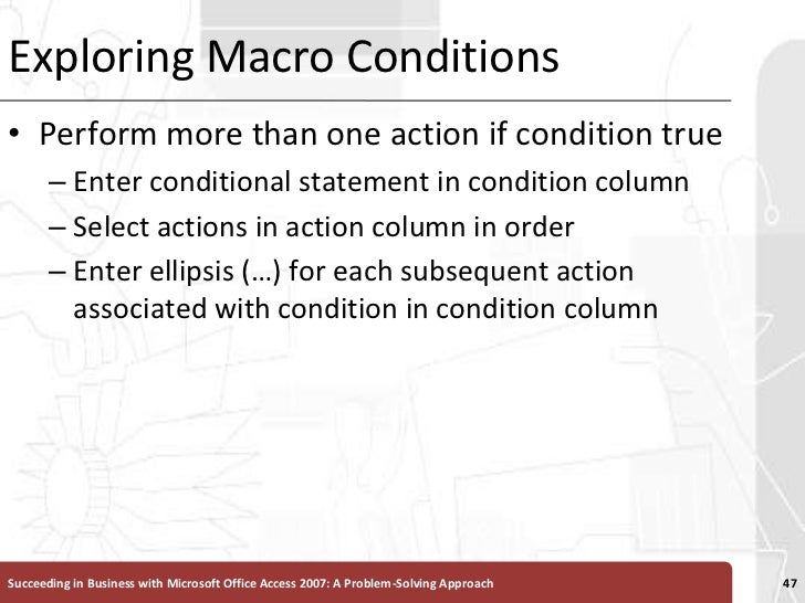 Exploring Macro Conditions<br />Perform more than one action if condition true <br />Enter conditional statement in condit...
