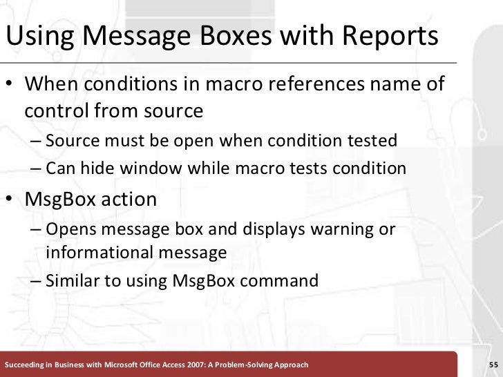 Using Message Boxes with Reports<br />When conditions in macro references name of control from source <br />Source must be...