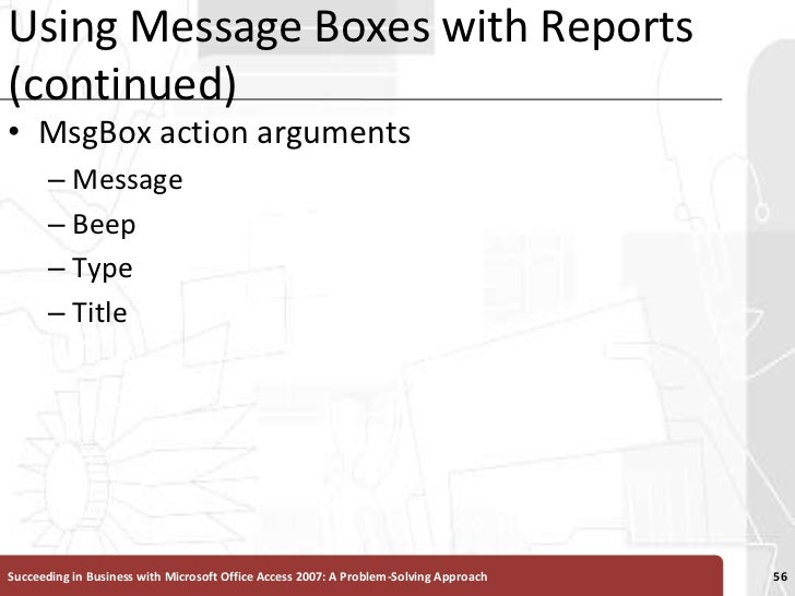 Using Message Boxes with Reports (continued)<br />MsgBox action arguments <br />Message <br />Beep <br />Type<br />Title<b...