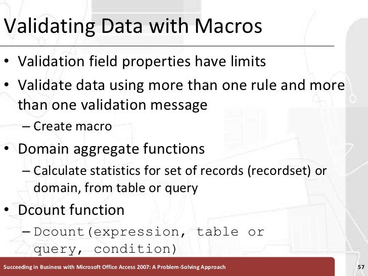 Validating Data with Macros<br />Validation field properties have limits<br />Validate data using more than one rule and m...