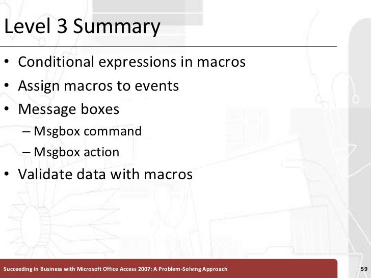 Level 3 Summary<br />Conditional expressions in macros<br />Assign macros to events<br />Message boxes<br />Msgbox command...
