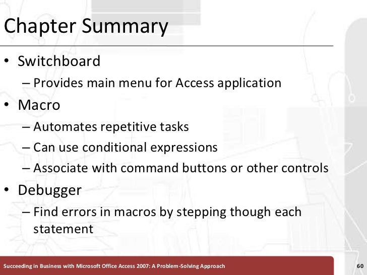 Chapter Summary<br />Switchboard<br />Provides main menu for Access application<br />Macro <br />Automates repetitive task...
