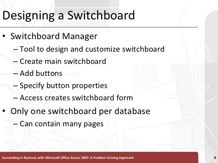Designing a Switchboard<br />Switchboard Manager<br />Tool to design and customize switchboard<br />Create main switchboar...