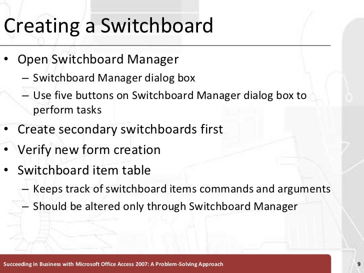 Creating a Switchboard <br />Open Switchboard Manager<br />Switchboard Manager dialog box<br />Use five buttons on Switchb...