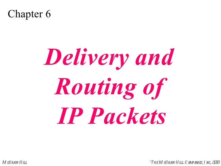 Chapter 6 Delivery and  Routing of  IP Packets