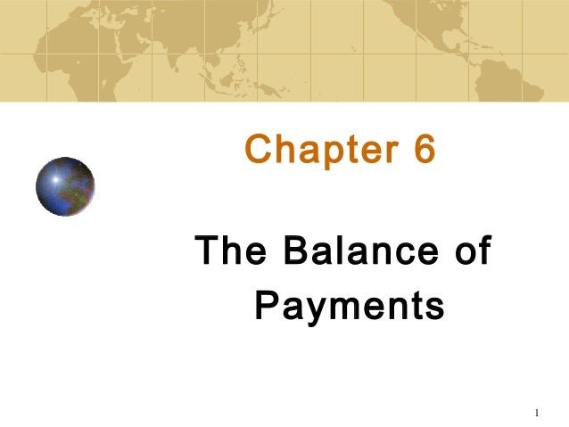 1 Chapter 6 The Balance of Payments