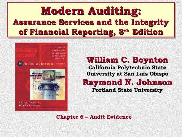 Modern Auditing: Modern Auditing:  Assurance Services and the Integrity Assurance Services and the Integrity of Financial ...