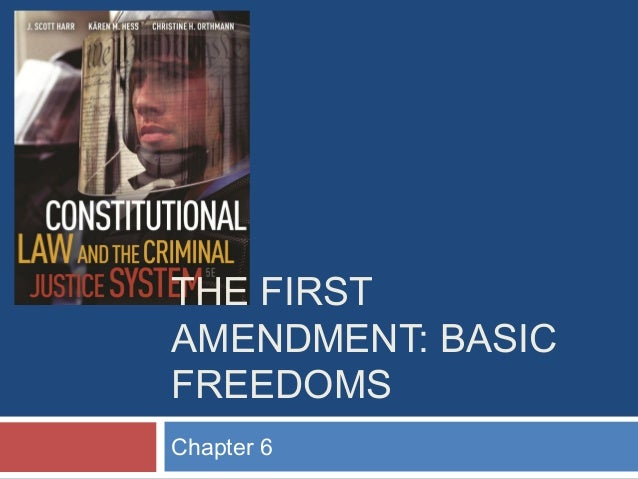 THE FIRST AMENDMENT: BASIC FREEDOMS Chapter 6