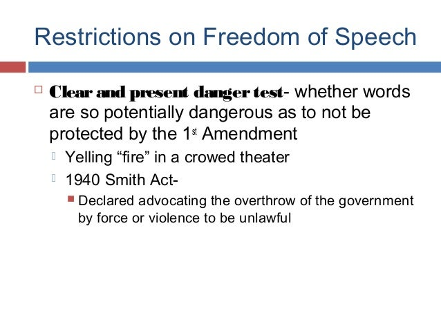 the clear and present danger of the restriction of the right of free speech (hate speech) originally used in clear and present danger originating from the united states of america justifies the restriction of the right to free.