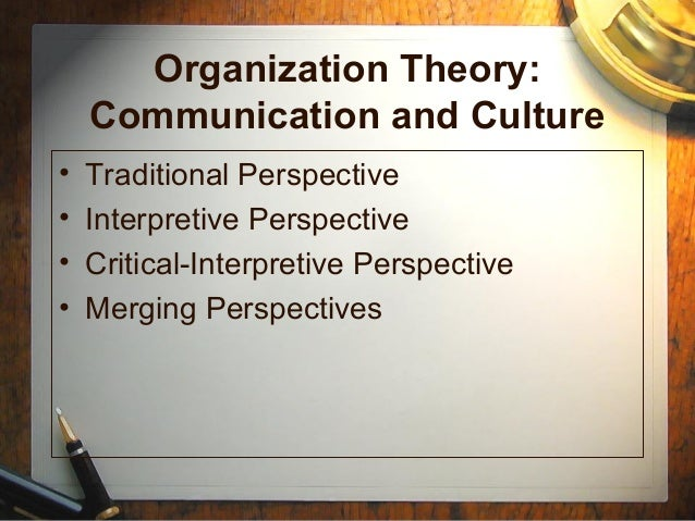 symbolic interpretive perspective of organisation culture Transcript of organizational theory: technology of individual modern symbolic-interpretive postmodern technology also influences society and culture.