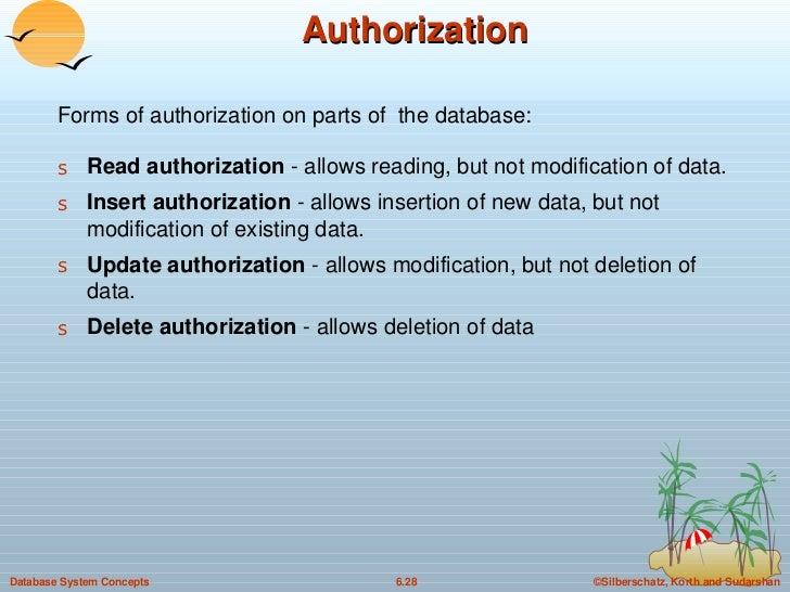 Authorization <ul><li>Forms of authorization on parts of  the database: </li></ul><ul><li>Read authorization  - allows rea...