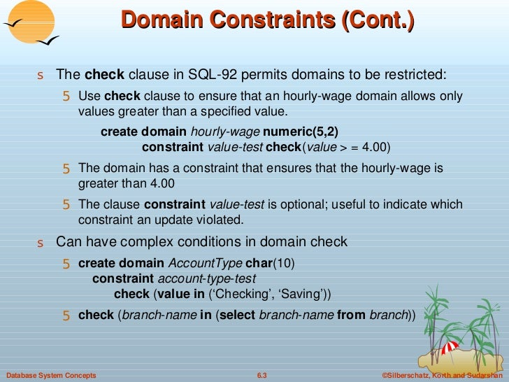 Domain Constraints (Cont.) <ul><li>The  check  clause in SQL-92 permits domains to be restricted: </li></ul><ul><ul><li>Us...