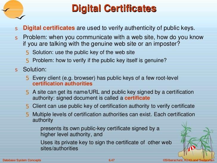 Digital Certificates <ul><li>Digital certificates  are used to verify authenticity of public keys.  </li></ul><ul><li>Prob...
