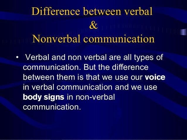 a discussion of the differences of verbal communication between cultures Communicating across cultures is  influenced by cultural differences even the choice of communication medium can  and between-the-lines.