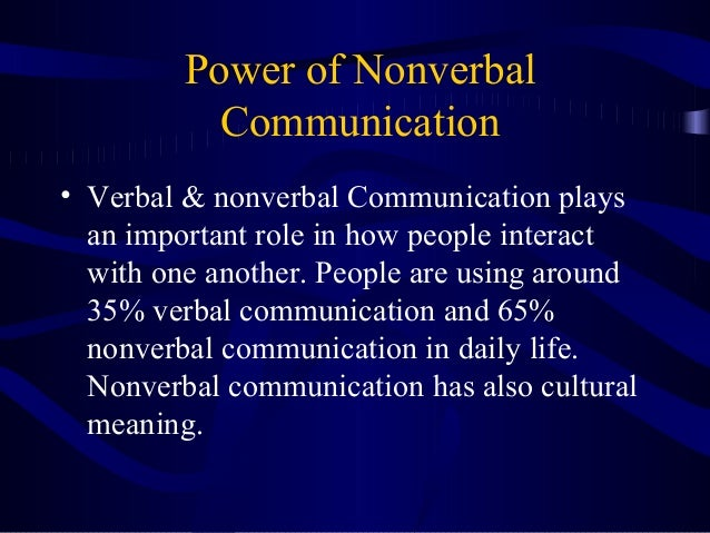 the power of nonverbal communications This paper aims towards establishing connections between nonverbal communication and power some characteristics of nonverbal modes of signification and communication are examined in the.