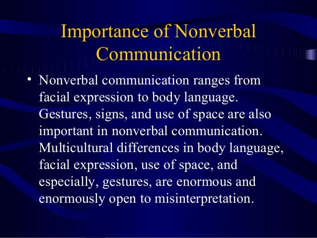discuss the importance of non verbal Home essays discuss the importance of discuss the importance of non verbal a nonverbal message is one that importance of non verbal communication in the.