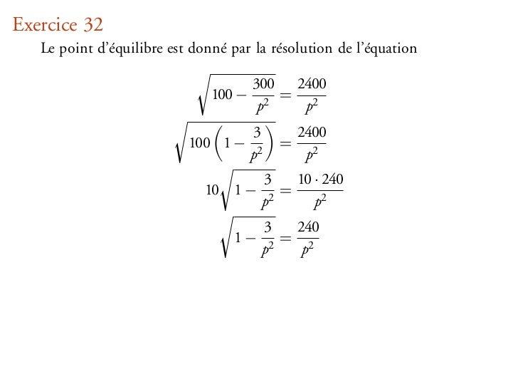 Exercice 32   Le point d'équilibre est donné par la résolution de l'équation                                       300 240...