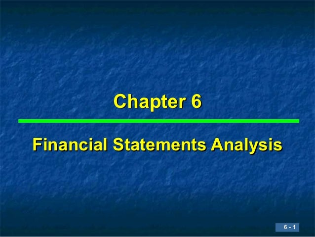 Chapter 6Financial Statements Analysis                            6-1                            6-1