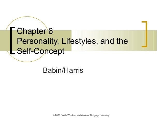 © 2009 South-Western, a division of Cengage Learning. Chapter 6 Personality, Lifestyles, and the Self-Concept Babin/Harris