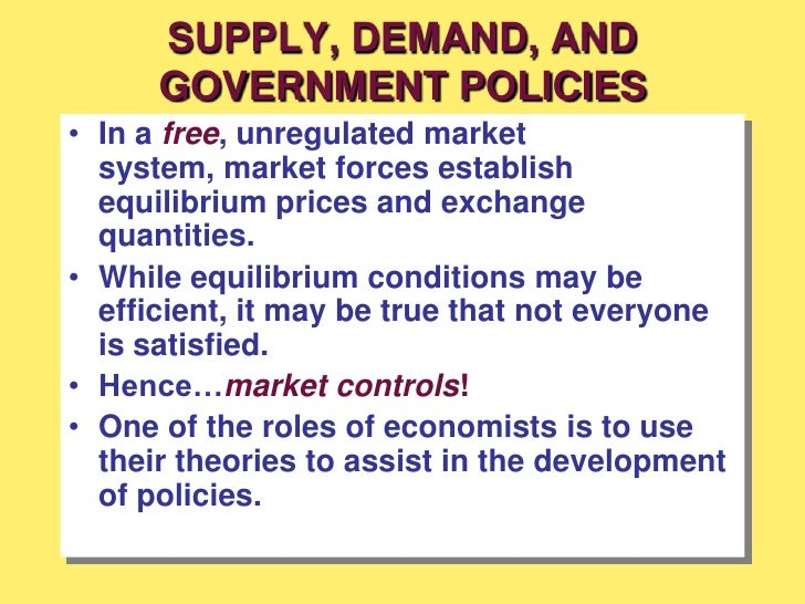supply demand and government policies Supply, demand, and government policies seventh edition chapter 6 1831-) in this chapter, look for the answers to these questions.