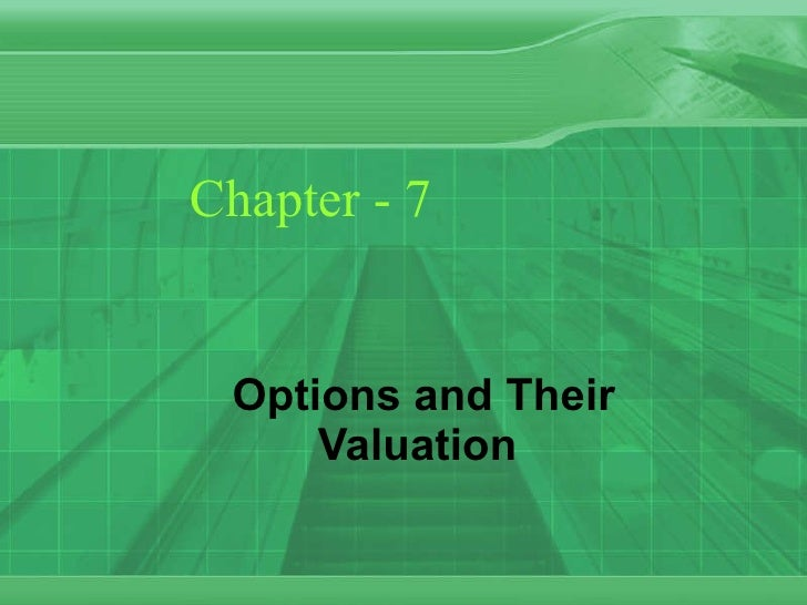 Chapter - 7 Options and Their Valuation