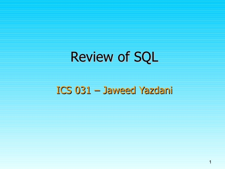 Review of SQL ICS 031 – Jaweed Yazdani