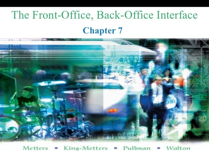 The Front-Office, Back-Office Interface Chapter 7
