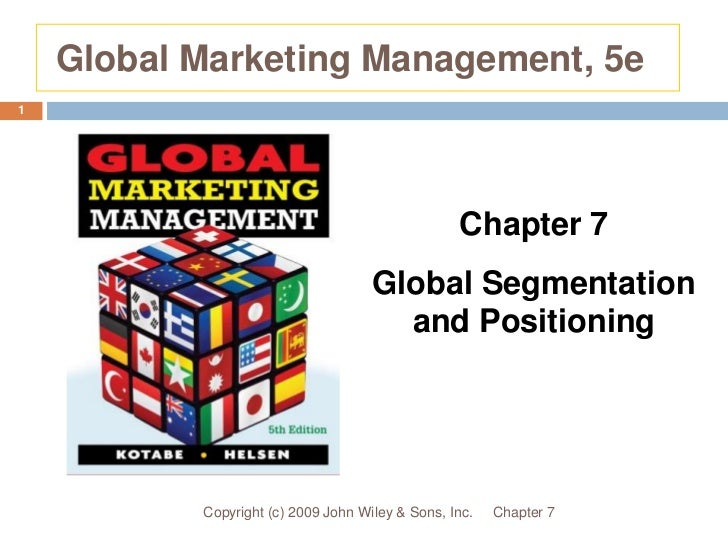 Global Marketing Management, 5e<br />Chapter 7<br />Copyright (c) 2009 John Wiley & Sons, Inc.<br />1<br />Chapter 7<br />...