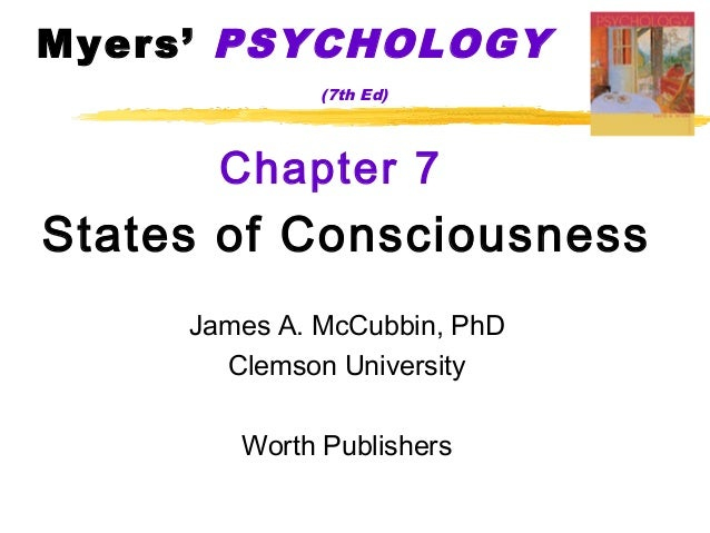 Myers' PSYCHOLOGY              (7th Ed)       Chapter 7States of Consciousness     James A. McCubbin, PhD       Clemson Un...