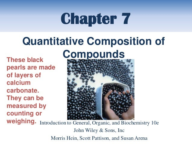 Chapter 7    Quantitative Composition ofThese black            Compoundspearls are madeof layers ofcalciumcarbonate.They c...