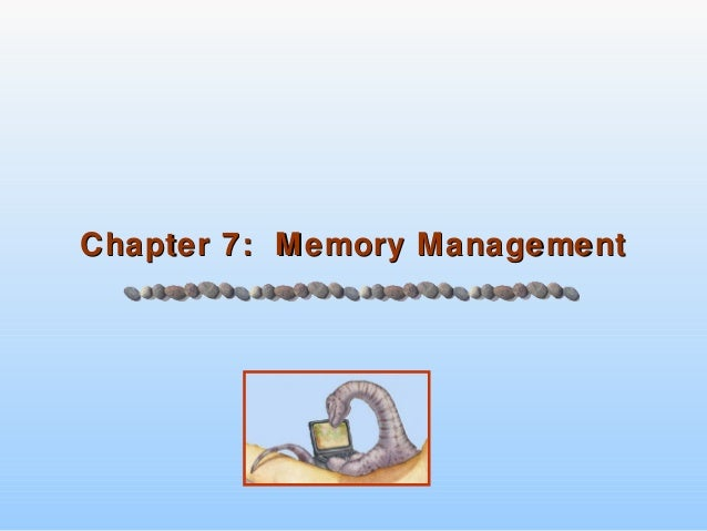 Chapter 7: Memory Management