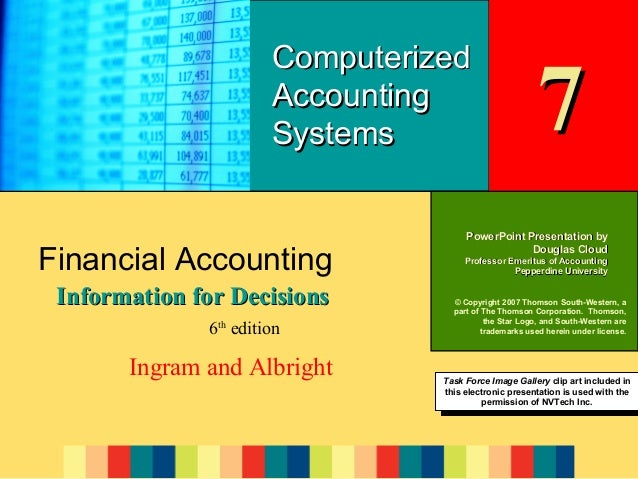 7-1  Computerized Accounting Systems  Financial Accounting Information for Decisions 6th edition  Ingram and Albright  7  ...