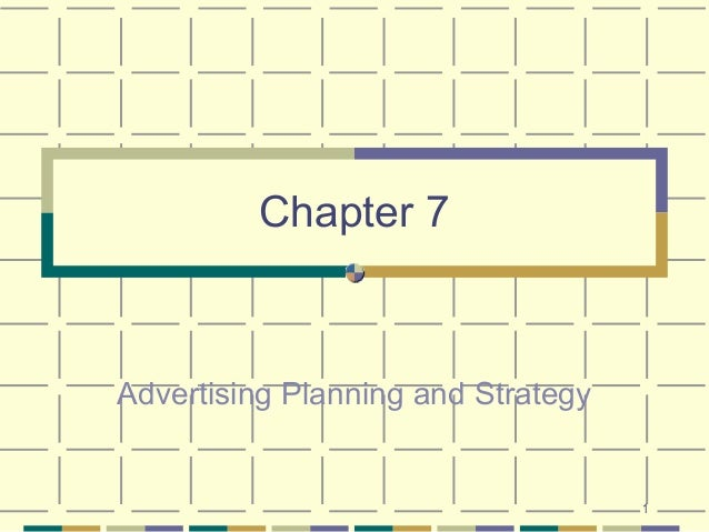 Chapter 7Advertising Planning and Strategy                                    1
