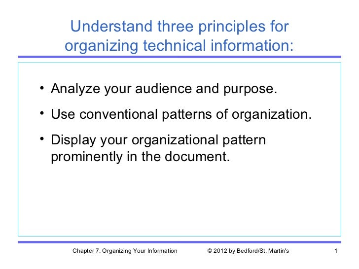 Understand three principles for    organizing technical information:• Analyze your audience and purpose.• Use conventional...