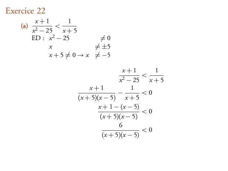 Exercice 22           x+1         1    (a)           <          x2− 25 x + 5          ED : x 2 − 25       =0              ...