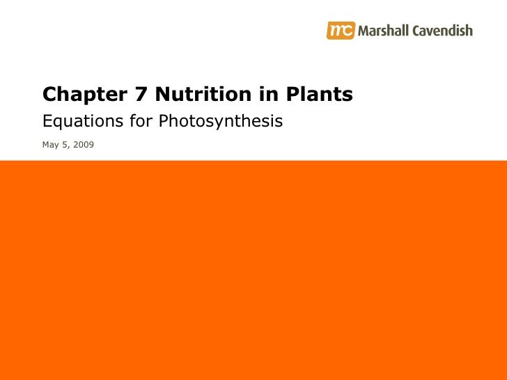 Chapter 7 Nutrition in Plants Equations for Photosynthesis June 9, 2009
